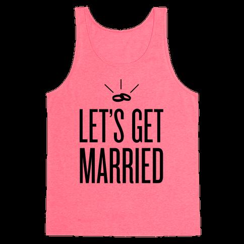Let's Get Married Tank Top