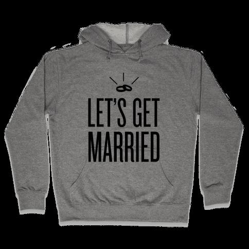 Let's Get Married Hooded Sweatshirt