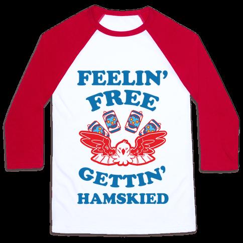 Feelin' Free Gettin' Hamskied