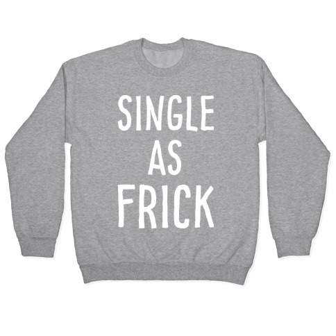 Single As Frick Pullover