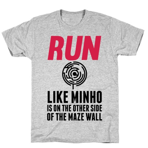 Run Like Minho Is On The Other Side Of The Maze Wall T-Shirt