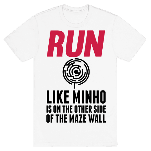 Run Like Minho Is On The Other Side Of The Maze Wall Mens T-Shirt