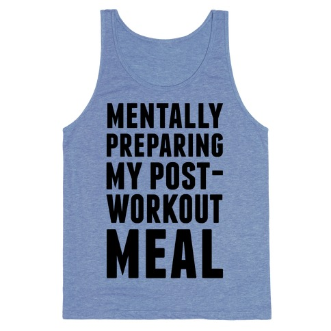 Mentally Preparing My Post-Workout Meal Tank Top