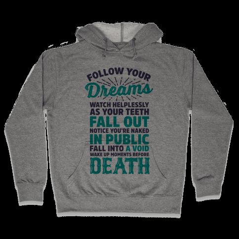 Follow Your Dreams Hooded Sweatshirt