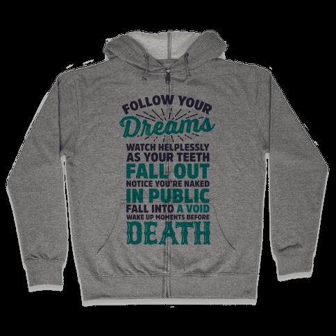 Follow Your Dreams Zip Hoodie