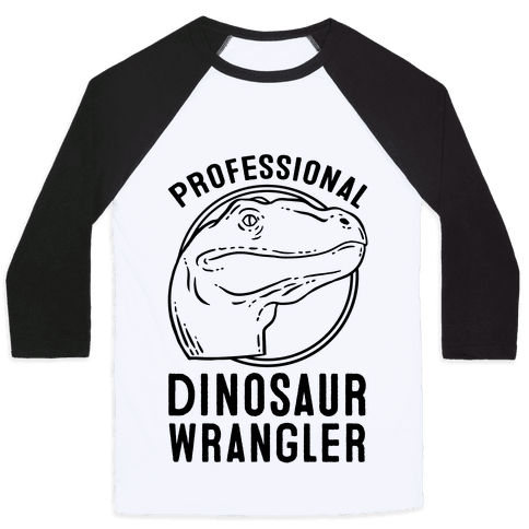 Professional Dinosaur Wrangler Baseball Tee