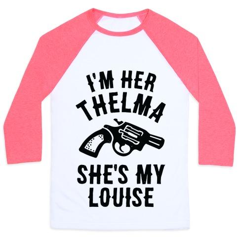 I'm Her Thelma Baseball Tee