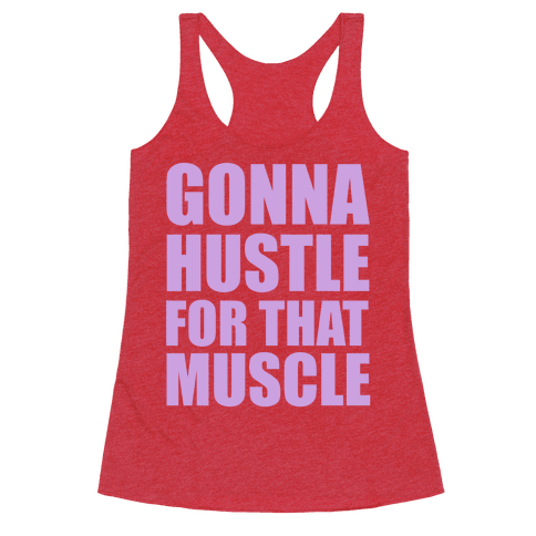 Gonna Hustle For That Muscle