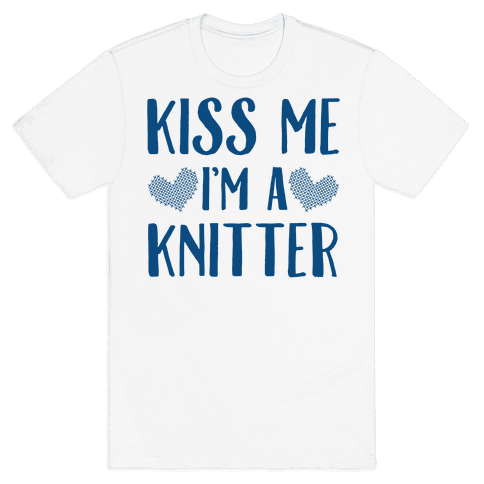 Kiss Me I'm A Knitter Mens T-Shirt