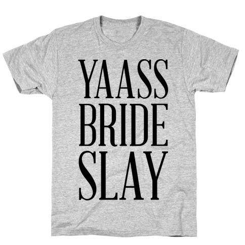Yas Bride Slay T-Shirt