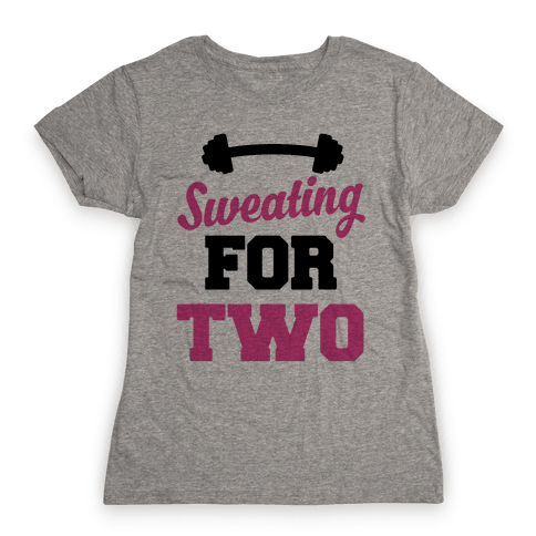 Sweating For Two Womens T-Shirt