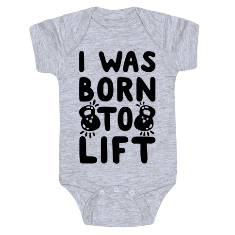 I Was Born To Lift Baby Onesy