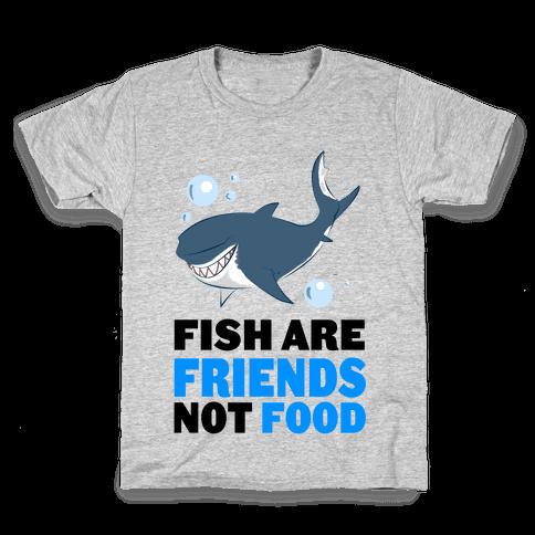 Fish are Friends! Kids T-Shirt
