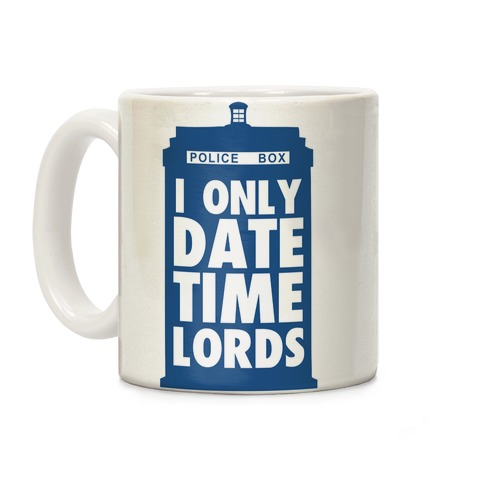 I Only Date Timelords Coffee Mug