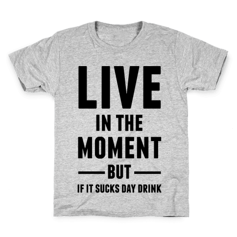 Live In The Moment Kids T-Shirt