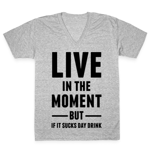 Live In The Moment V-Neck Tee Shirt