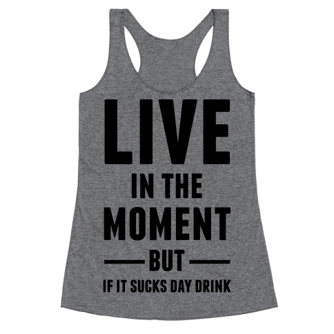 Live In The Moment Racerback Tank Top