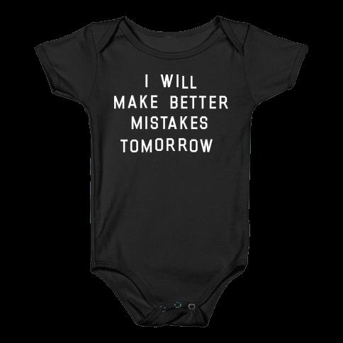 I Will Make Better Mistakes Tomorrow Baby Onesy