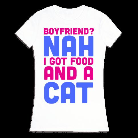 Boyfriend? Womens T-Shirt