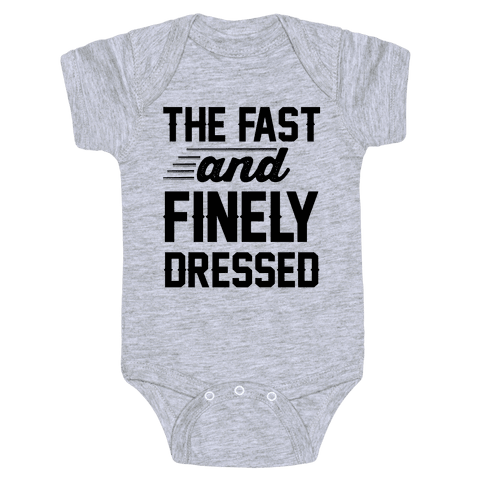 The Fast And Finely Dressed Baby Onesy