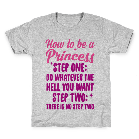 How To Be A Princess Kids T-Shirt