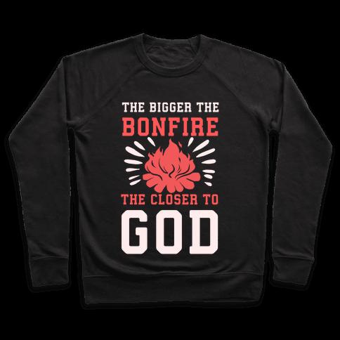The Bigger the Bonfire the Closer to God