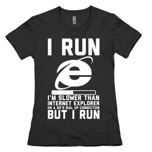 Slower than Internet Explorer Womens T-Shirt