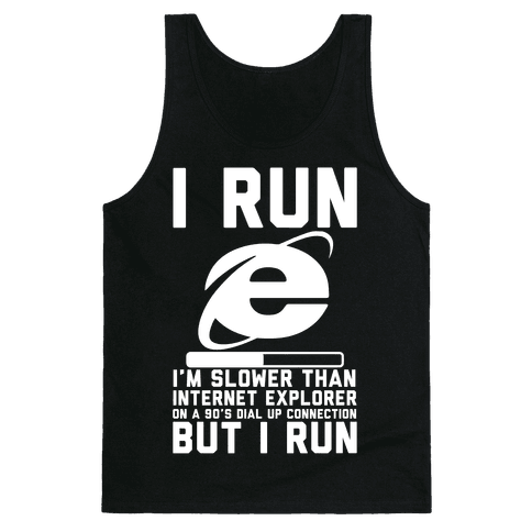 Slower than Internet Explorer Tank Top