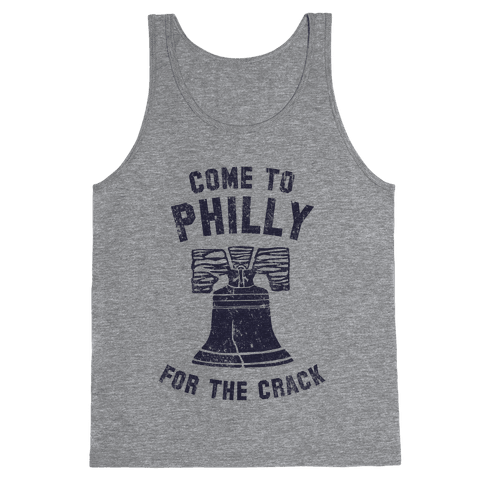 Come to Philly for the Crack (Vintage) Tank Top