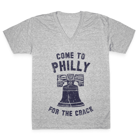 Come to Philly for the Crack (Vintage) V-Neck Tee Shirt