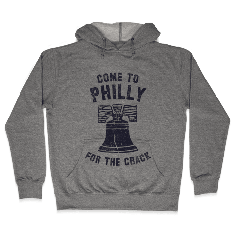 Come to Philly for the Crack (Vintage) Hooded Sweatshirt