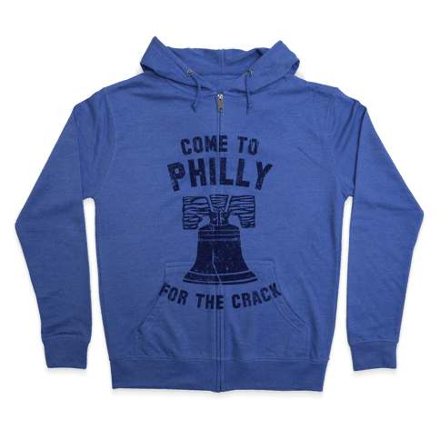 Come to Philly for the Crack (Vintage) Zip Hoodie