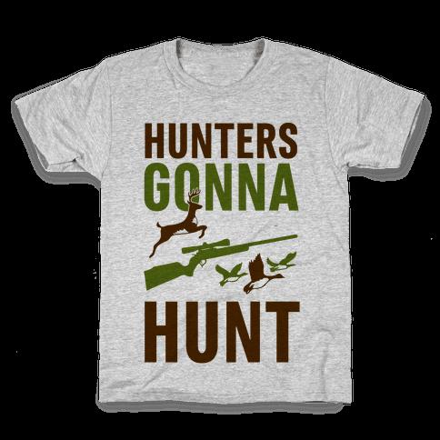 Hunters Gonna Hunt Kids T-Shirt