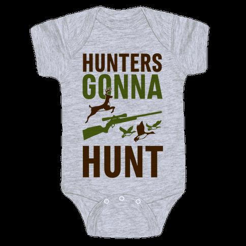 Hunters Gonna Hunt Baby Onesy