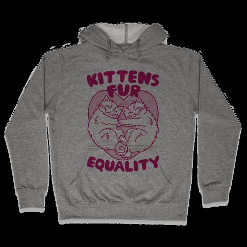 Kittens Fur Equality Hooded Sweatshirt