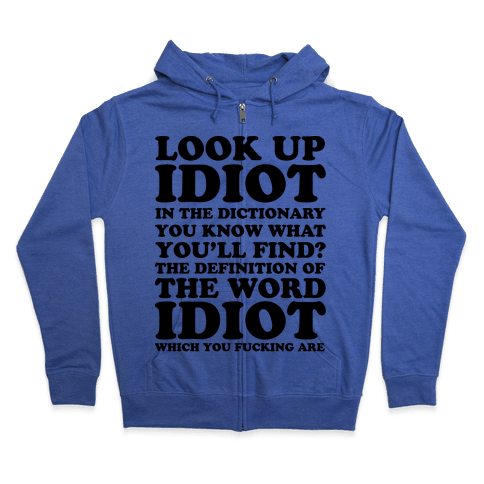 Look Up Idiot Zip Hoodie