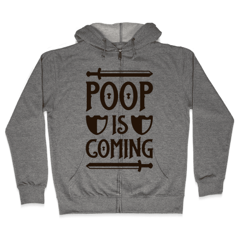 Poop Is Coming Zip Hoodie