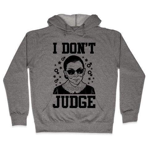 I Don't Judge Hooded Sweatshirt