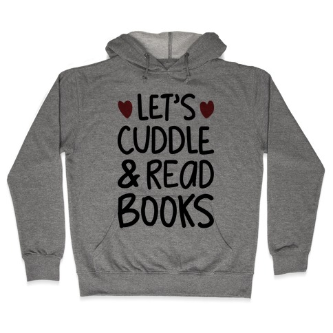 Let's Cuddle And Read Books Hooded Sweatshirt