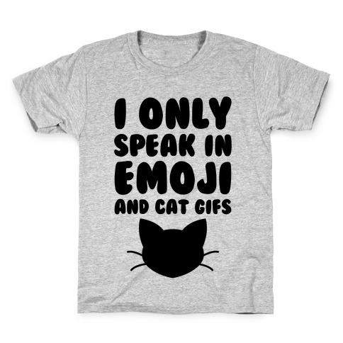I Only Speak In Emoji And Cat Gifs Kids T-Shirt