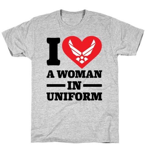 I Love A Woman In Uniform T-Shirt