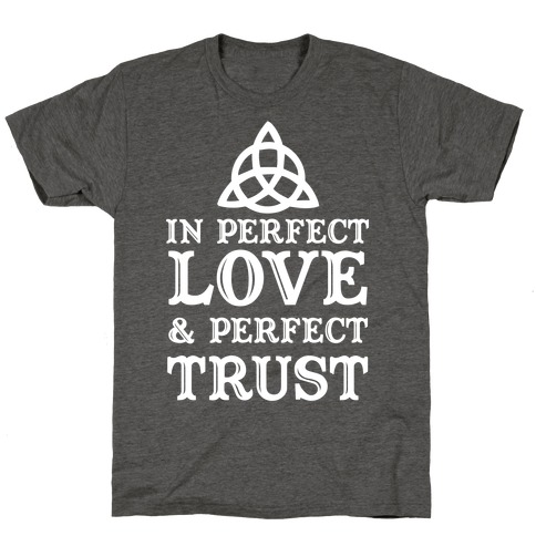 In Perfect Love and Perfect Trust T-Shirt