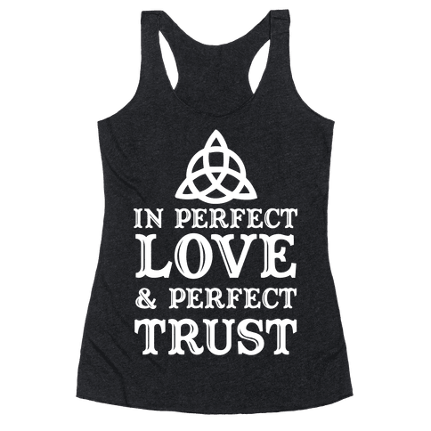 In Perfect Love and Perfect Trust Racerback Tank Top