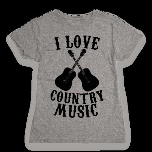 I Love Country Music Womens T-Shirt