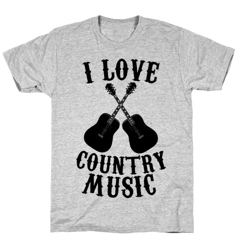 I Love Country Music Mens/Unisex T-Shirt