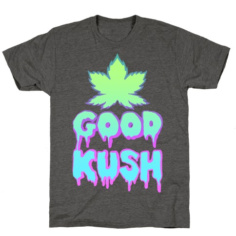 Good Kush T-Shirt