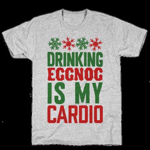 Drinking Eggnog Is My Cardio Mens/Unisex T-Shirt