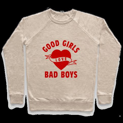 Good Girls Love Bad Boys Pullover