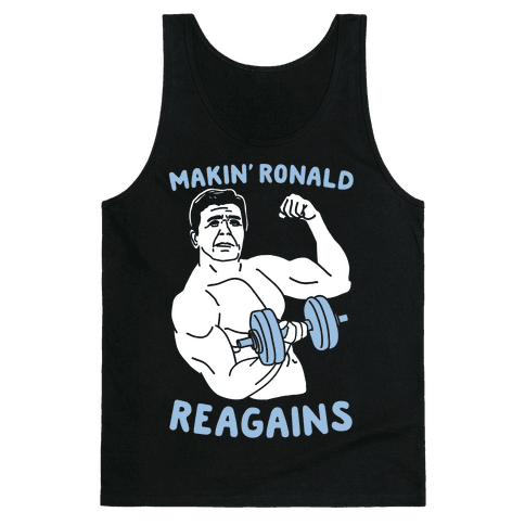 Makin' Ronald Reagains Tank Top