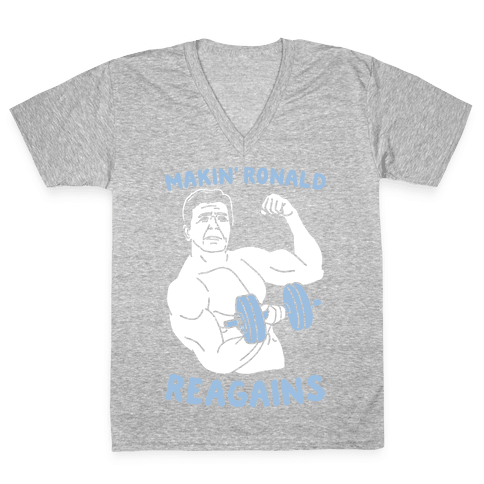 Makin' Ronald Reagains V-Neck Tee Shirt